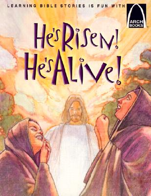 He's Risen! He's Alive!: The Story of Christ's Resurrection Matthew 27:32-28:10 for Children - Bader, Joanne