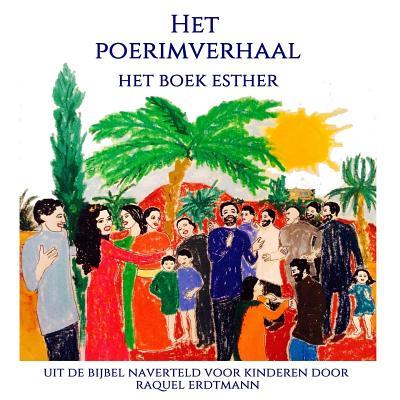 Het Poerimverhaal: Het Boek Esther - Erdtmann, Raquel (Illustrator), and Van Heck, Hedwig (Translated by)