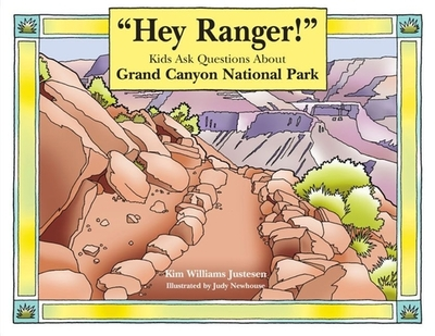 Hey Ranger! Kids Ask Questions about Rocky Mountain National Park - Justesen, Kim Williams