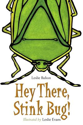 Hey There, Stink Bug! - Bulion, Leslie