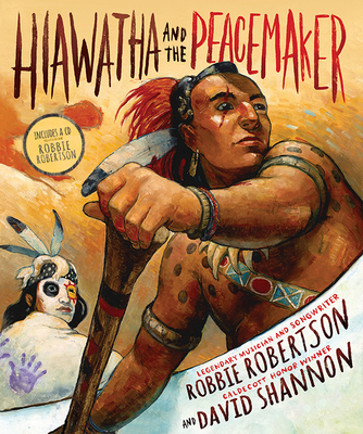Hiawatha and the Peacemaker - Robertson, Robbie