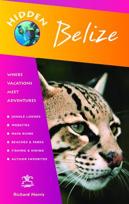 Hidden Belize: Including Tikal and the Cayes - Harris, Richard