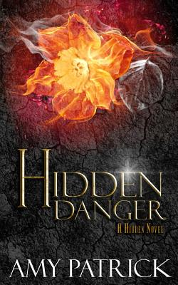 Hidden Danger, Book 5 of the Hidden Saga: A Hidden Novel - Patrick, Amy
