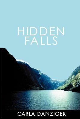 Hidden Falls - Danziger, Carla
