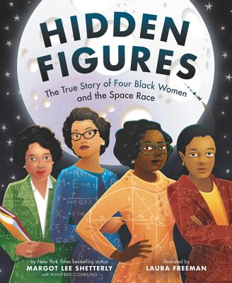 Hidden Figures: The True Story of Four Black Women and the Space Race - Shetterly, Margot Lee