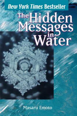 Hidden Messages in Water - Emoto, Masaru