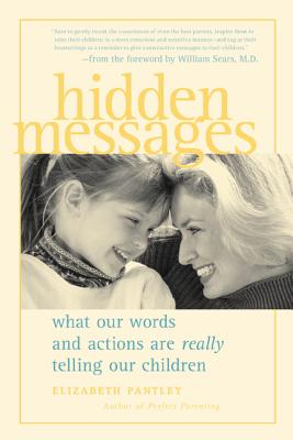 Hidden Messages - Pantley, Elizabeth, and Sears, William, M.D (Foreword by)