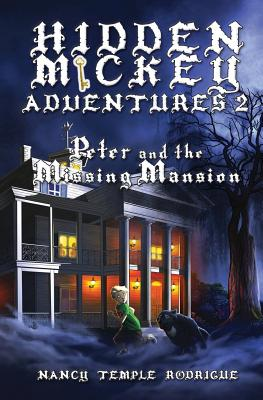 Hidden Mickey Adventures 2: Peter and the Missing Mansion - Rodrigue, Nancy Temple
