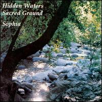 Hidden Waters/Sacred Ground - Sophia