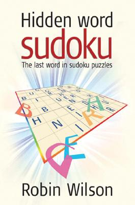 Hidden Word Sudoku: The Last Word in Sudoku Puzzles - Wilson, Robin