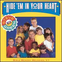 Hide 'Em in Your Heart: Bible Memory Melodies, Vol. 1 - Steve Green
