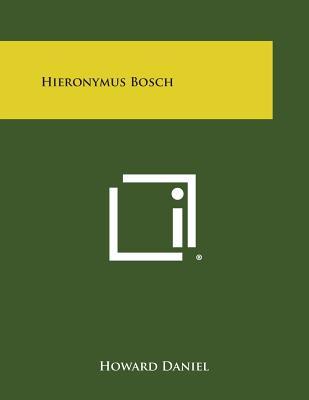Hieronymus Bosch - Daniel, Howard, III