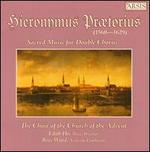 Hieronymus Prætorius: Sacred Music for Double Chorus
