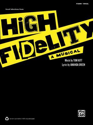High Fidelity - A Musical: Vocal Selections - Kitt, Tom (Composer)