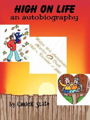 High on Life: An Autobiography - Slate, Chuck
