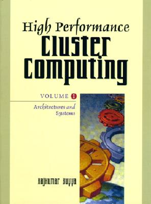 High Performance Cluster Computing: Architectures and Systems, Vol. 1 - Buyya, Rajkumar