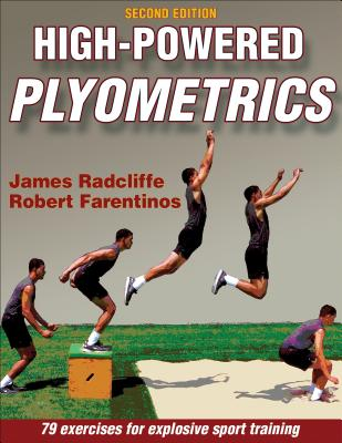 High-Powered Plyometrics 2nd Edition - Radcliffe, Jim, and Farentinos, Bob