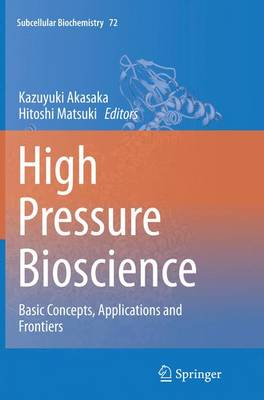 High Pressure Bioscience: Basic Concepts, Applications and Frontiers - Akasaka, Kazuyuki (Editor)