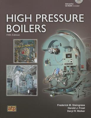 High Pressure Boilers - Steingress, Frederick M, and Frost, Harold J, and Walker, Daryl R