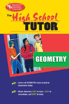 High School Geometry Tutor - Ogden, James R, and Research & Education Association, and Rea