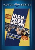 High, Wide and Handsome - Rouben Mamoulian