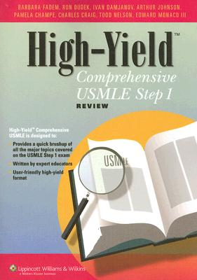 High-Yield Comprehensive USMLE Step 1 Review - Fadem, Barbara, PhD, and Dudek, Ronald W, Dr., PhD, and Champe, Pamela C, Ph.D.