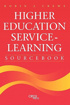 Higher Education Service-Learning Sourcebook - Crews, Robin J