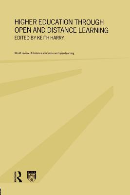 Higher Education Through Open and Distance Learning - Harry, Keith (Editor)