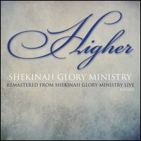 Higher - Shekinah Glory Ministry
