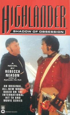 Highlander: Shadow of Obsession - Neason, Rebecca