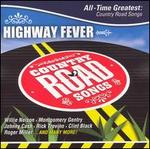 Highway Fever: All Time Greatest Country Road Songs