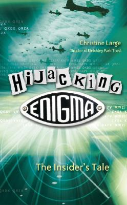 Hijacking Enigma: The Insider's Tale - Large, Christine