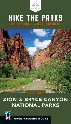 Hike the Parks: Zion & Bryce Canyon National Parks: Best Day Hikes, Walks, and Sights - Turner, Scott