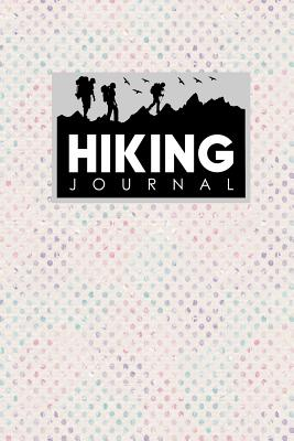 Hiking Journal: Hike Notebook, Hiking Log Book Template, Hiking Journal Book, Trail Log Book, Hydrangea Flower Cover - Publishing, Moito