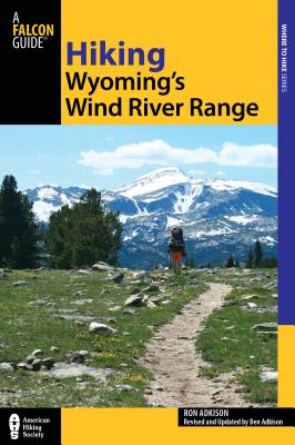 Hiking Wyoming's Wind River Range - Adkison, Ron, and Adkison, Ben