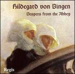 Hildegard von Bingen: Vespers from the Abbey