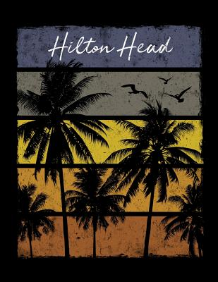 Hilton Head: Notebook With Lined College Ruled Paper For Work, Home Or School. Stylish Retro Sunset Palm Tree Travel Journal Diary 8.5 x 11 Inch Soft Cover. - Notebooks, Delsee