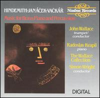 Hindemith, Janácek, Vackár: Music for Brass, Piano and Percussion - Evelyn Glennie (percussion); John Wallace (trumpet); Radoslav Kvapil (piano); Wallace Collection;...
