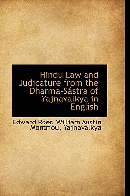 Hindu Law and Judicature from the Dharma-Sastra of Yajnavalkya in English - Rer, Edward, and Roer, Edward