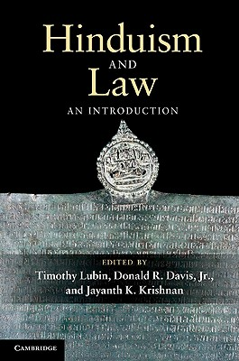 Hinduism and Law: An Introduction - Lubin, Timothy (Editor), and Davis, Donald R., Jr. (Editor), and Krishnan, Jayanth K. (Editor)