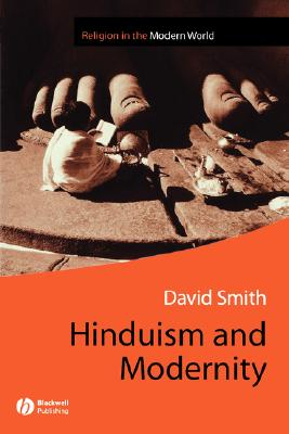 Hinduism and Modernity - Smith, David