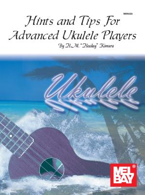 Hints and Tips for Advanced Ukulele Players - Kimura, H M 'Heeday'