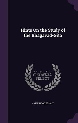 Hints on the Study of the Bhagavad-Gita - Besant, Annie Wood