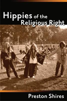 Hippies of the Religious Right - Shires, Preston