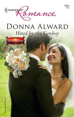 Hired by the Cowboy - Alward, Donna