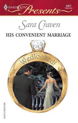 His Convenient Marriage: Wedlocked ! - Craven, Sara