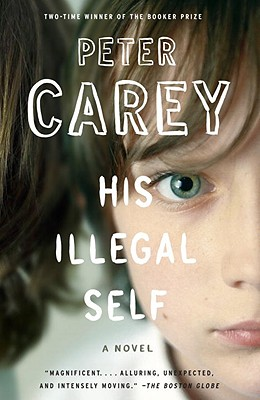 His Illegal Self - Carey, Peter Stafford