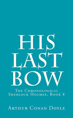 His Last Bow - Doyle, Arthur Conan, Sir