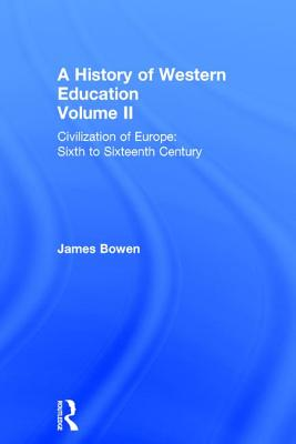 Hist West Educ:Civil Europe V2 - Bowen, James
