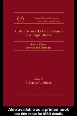 Histamine and H1-Antihistamines in Allergic Disease, Second Edition - Simons, F Estelle R (Editor)